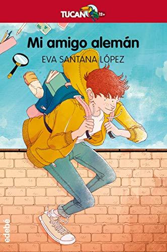 Mi amigo alemán (Tucan Rojo nº 18) eBook: Santana Lopez, Eva ...