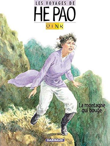 He Pao (Les Voyages d') - tome 1 - Montagne qui bouge (La)