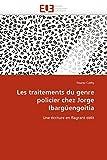 Les traitements du genre policier chez Jorge Ibargüengoitia: Une écriture en flagrant délit (Omn.Univ.Europ.)