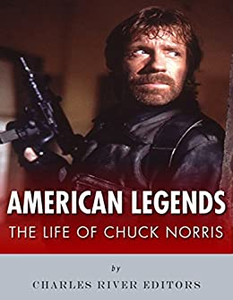 american legends the life of chuck norris english edition ebook charles river editors. Black Bedroom Furniture Sets. Home Design Ideas