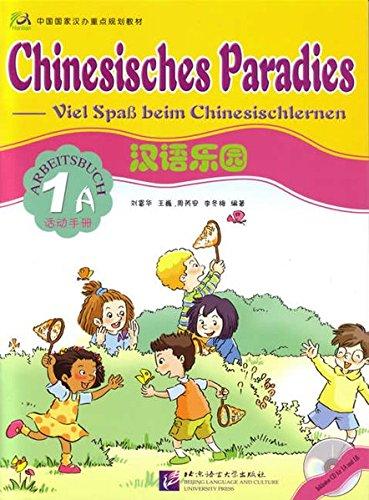 Mandarin-chinesisch-cd (Chinesisches Paradies - Viel Spass beim Chinesischlernen: Chinesisches Paradies, Bd.1A : Arbeitsbuch (mit Audio-CD für Arbeitsbuch 1A u. 1B))