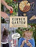 KinderGarten: Pflanzenporträts, Rezepte, Bastelobjekte und Experimente - auch für Balkongärtner