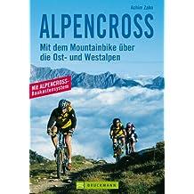 Alpencross: Mit dem Mountainbike über die Ost- und Westalpen