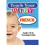 Teach Your Baby French [With Teaching Guide]
