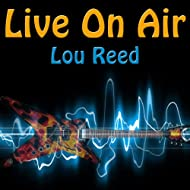 Live On Air: Lou Reed