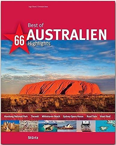 Best of Australien - 66 Highlights - Ein Bildband mit über 180 Bildern auf 140 Seiten - STÜRTZ