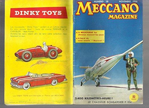 Meccano Magazine N° 38 novembre 1956 - à Melbourne chronos menent le jeu - à bord du sous marin Narval - 2.400 kilomètres heure le chasseur bombardier F.104- le cabriolet Simca Océane - la médecine et les timbres par collectif