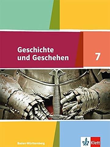 Geschichte und Geschehen / Schülerband 7. Klasse: Ausgabe für Baden-Württemberg ab 2016