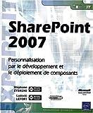 SharePoint 2007 - Personnalisation, développement et déploiement
