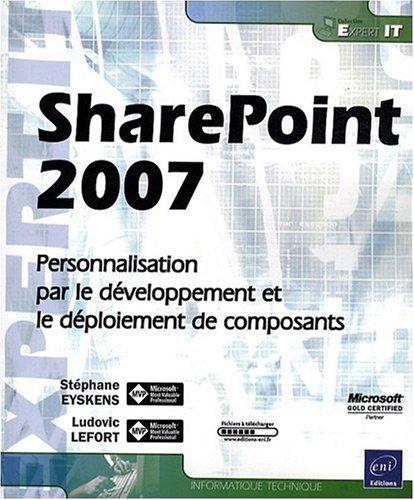 SharePoint 2007 - Personnalisation, développement et déploiement par Stéphane Eyskens