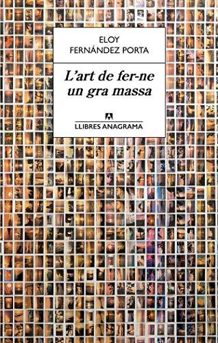 L´Art De Fer-Ne Un Gra Massa (LLIBRES ANAGRAMA)