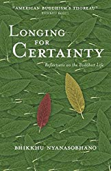 Longing for Certainty: Reflections on the Buddhist Life (English Edition)