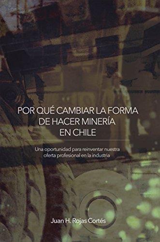 Por Qué Cambiar La Forma De Hacer Minería En Chile: Una ...