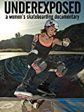 Underexposed: A Women's Skateboarding Documentary [OV]