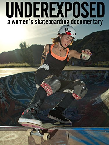 Underexposed: A Women's Skateboarding Documentary