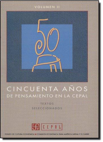 Cincuenta anos de pensamiento en la CEPAL/Fifty Years of Thought in Cepal: textos seleccionados, II por Cepal