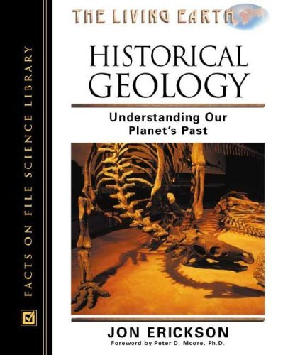 Historical Geology: Understanding Our Planet's Past (Living Earth) by Jon Erickson (2002-07-31)