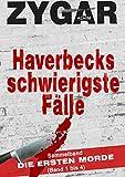 Haverbecks schwierigste Fälle: Sammelband: Die ersten Morde (Band 1 bis 4)