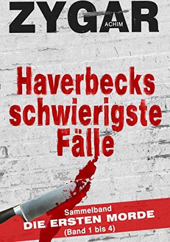 Buchseite und Rezensionen zu 'Haverbecks schwierigste Fälle: Sammelband: Die ersten Morde (Band 1 bis 4)' von Achim Zygar