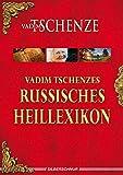 Vadim Tschenzes russisches Heillexikon (Amazon.de)