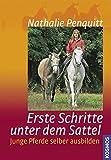 Erste Schritte unter dem Sattel: Junge Pferde selber ausbilden
