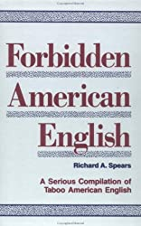Forbidden American English by Richard A. Spears (1990-05-23)