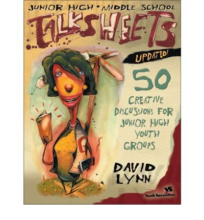 By David Lynn ( Author ) [ Junior High and Middle School Talksheets-Updated!: 50 Creative Discussions for Junior High Youth Groups (Updated) Talksheets By Jun-2001 Paperback