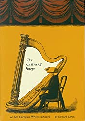 The Unstrung Harp; or, Mr. Earbrass Writes a Novel by Edward Gorey (1999-05-18)