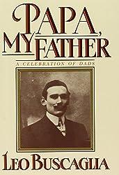 Papa, My Father: A Celebration of Dads by Leo F. Buscaglia (1989-04-06)