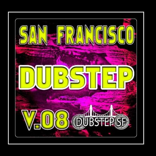 San Francisco Dubstep v.08 (Selected By Dubster Spook) [Grime, Glitch, Dub, Bass Music, Breaks, Trip Hop, Chill]