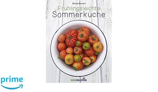 Hildegards Sommerküche : Frühlingsleichte sommerküche: amazon.de: barbara baumann: bücher