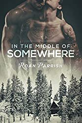 In the Middle of Somewhere by Roan Parrish (2015-07-10)
