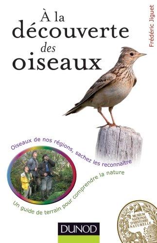 A la découverte des oiseaux - Oiseaux de nos régions, sachez les reconnaître
