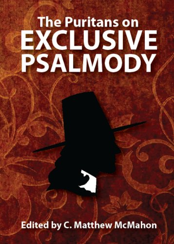 The Puritans on Exclusive Psalmody (English Edition)