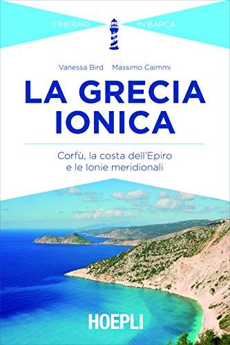 La Grecia Ionica: Itinerari in barca (Nautica) - Vacanza In Barca