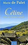 """Afficher """"Céline, une vie toute simple"""""""