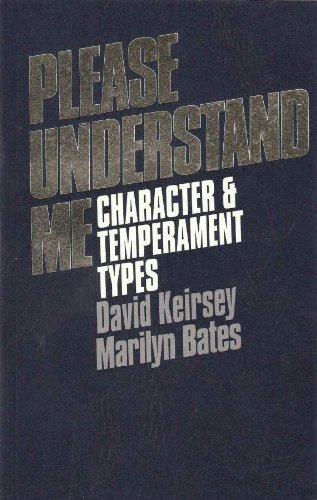 Please Understand Me: Character and Temperament Types