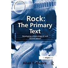 Rock: The Primary Text: Developing a Musicology of Rock (Ashgate Popular and Folk Music Series) by Allan F. Moore (2001-12-28)