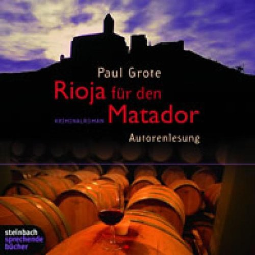 Rioja für den Matador. Kriminalroman. 4 CDs