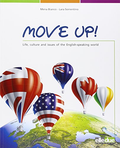 Move up! Life, culture and issues of the english-speaking world. Per la Scuola media