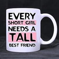 11 Ounce- Novelty Funny Humor Every Tall Girl Needs A Short Best Friend White Ceramic Coffee Mug Cup, Tall Girl Mug…
