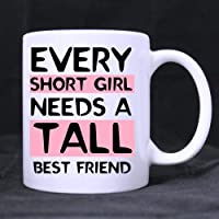 11 Ounce- Novelty Funny Humor Every Tall Girl Needs A Short Best Friend White Ceramic Coffee Mug Cup, Tall Girl Mug, Short People Mug, Best Friend Mug - Great Gift Item for Anyone/Christmas/Birthday