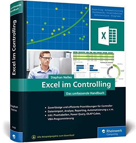 Excel im Controlling: Zuverlässige und erprobte Praxislösungen für Controller. Ab Excel 2010. Alle Beispiele zum Download.