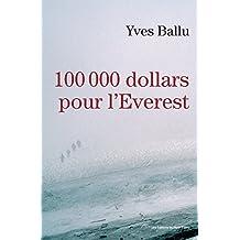 100 000 dollars pour l'Everest (DIFFUSES)