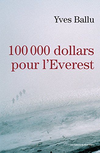 100 000 dollars pour l'Everest: Un thriller de montagne haletant (Editions du Mont-Blanc) (French Edition)