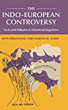 The Indo-European Controversy: Facts and Fallacies in Historical Linguistics