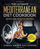 The Ultimate Mediterranean Diet Cookbook: Quick and Healthy Recipes incl. 30 Days Weight