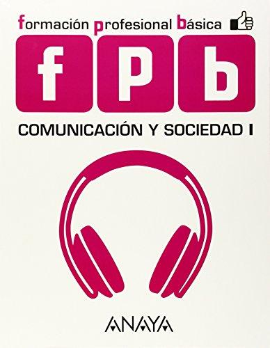 Comunicación y Sociedad I. (Módulo de Comunicación y Sociedad) por Gredos San Diego Cooperativa