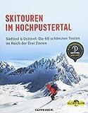 Skitouren im Hochpustertal: Südtirol & Osttirol: Die schönsten Routen im Reich der Drei Zinnen - Athesia-Tappeiner Verlag