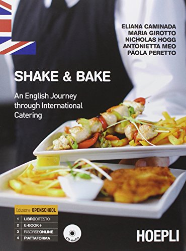Shake & bake. An english journey through international catering. Per gli Ist. professionali. Con e-book. Con espansione online